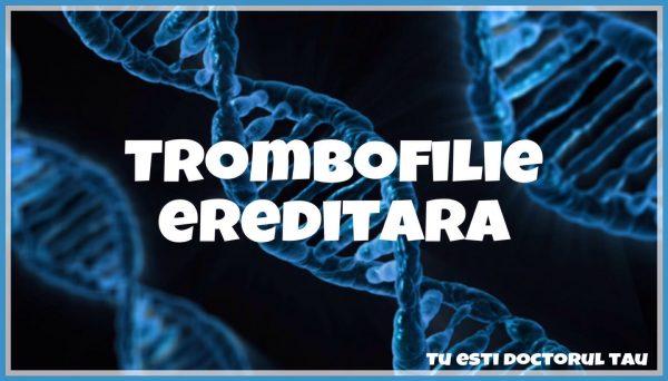 Trombofilie Ereditara